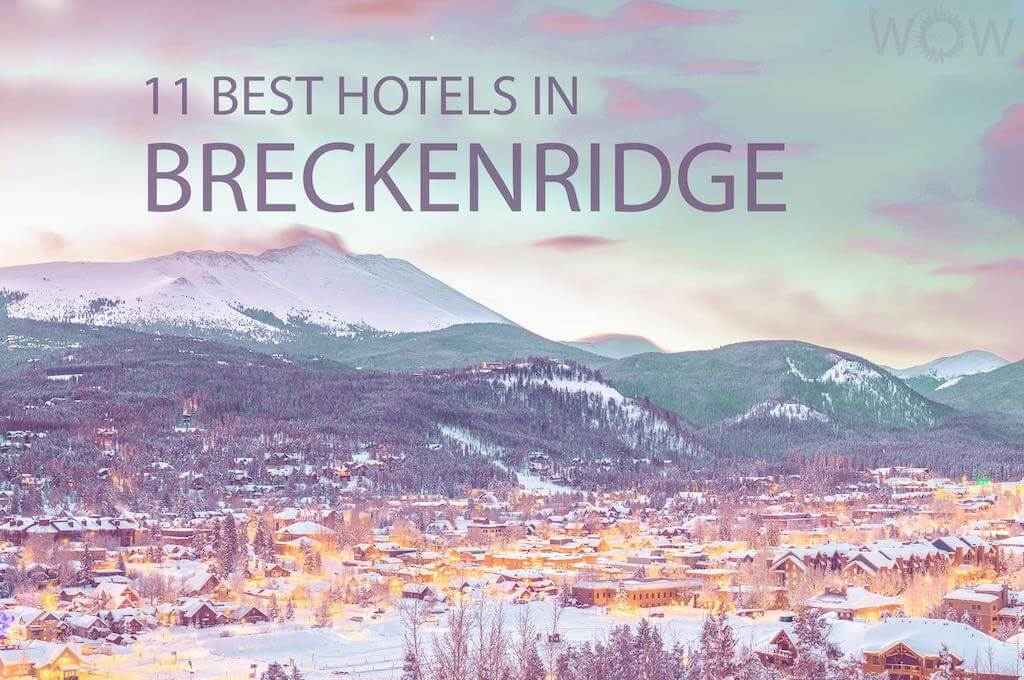 11 Best Hotels In Breckenridge CO