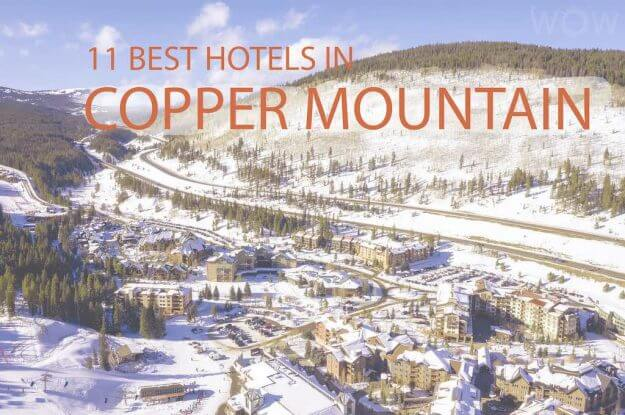 11 Best Hotels In Copper Mountain