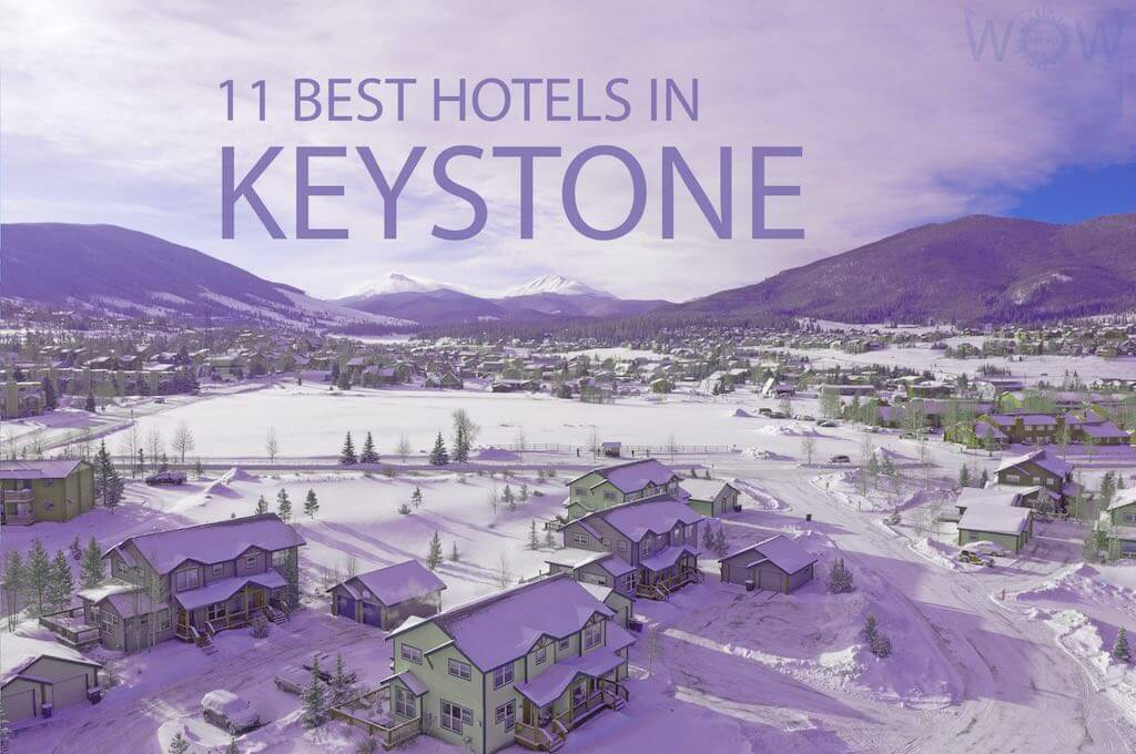 11 Best Hotels In Keystone, Colorado