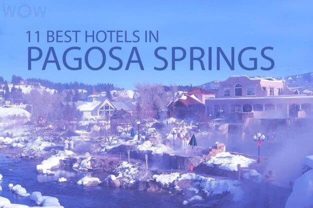 11 Best Hotels In Pagosa Springs