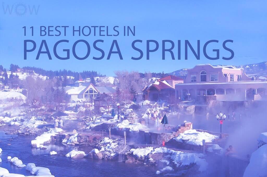 11 Best Hotels In Pagosa Springs
