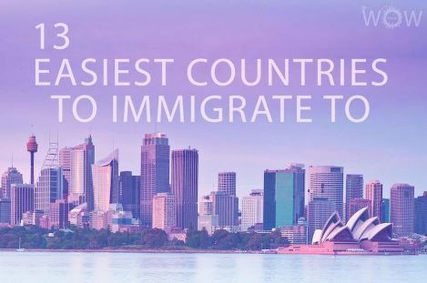 13 Easiest Countries To Immigrate To
