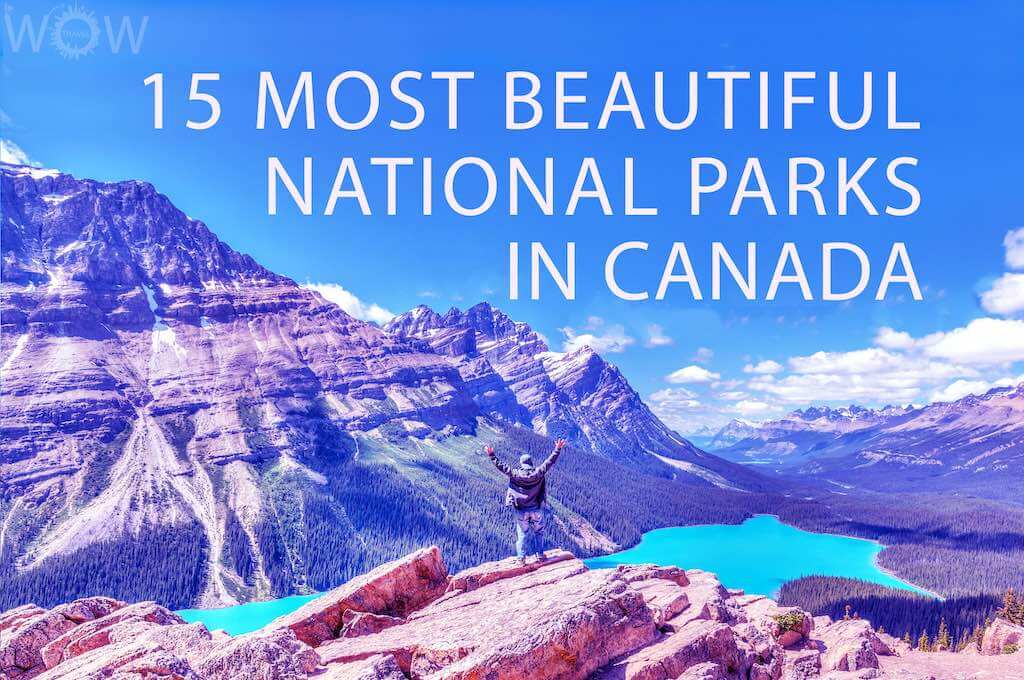 15 Most Beautiful National Parks in Canada