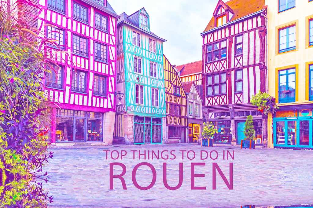 Top 10 Things To Do In Rouen