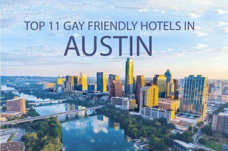 Top 11 Gay Friendly Hotels In Austin