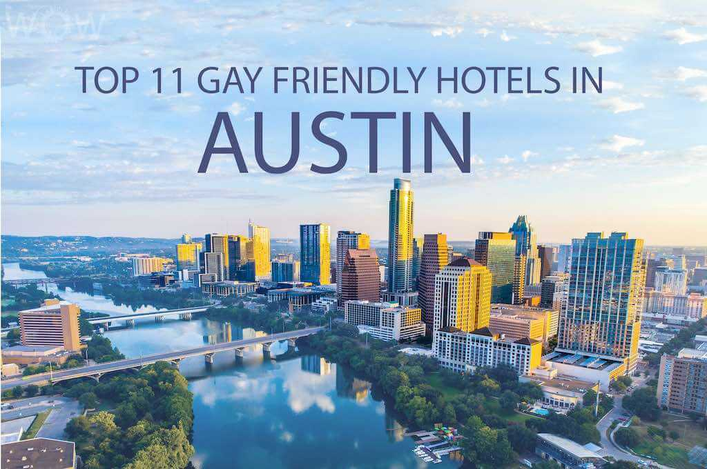 Top 11 Gay Friendly Hotels In Austin