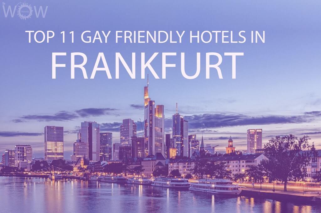 Top 11 Gay Friendly Hotels In Frankfurt