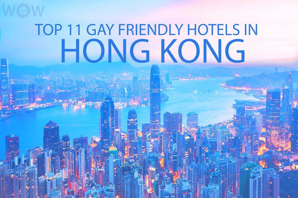 Top 11 Gay Friendly Hotels In Hong Kong