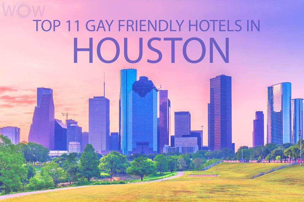 Top 11 Gay Friendly Hotels In Houston