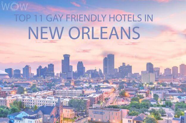 Top 11 Gay Friendly Hotels In New Orleans