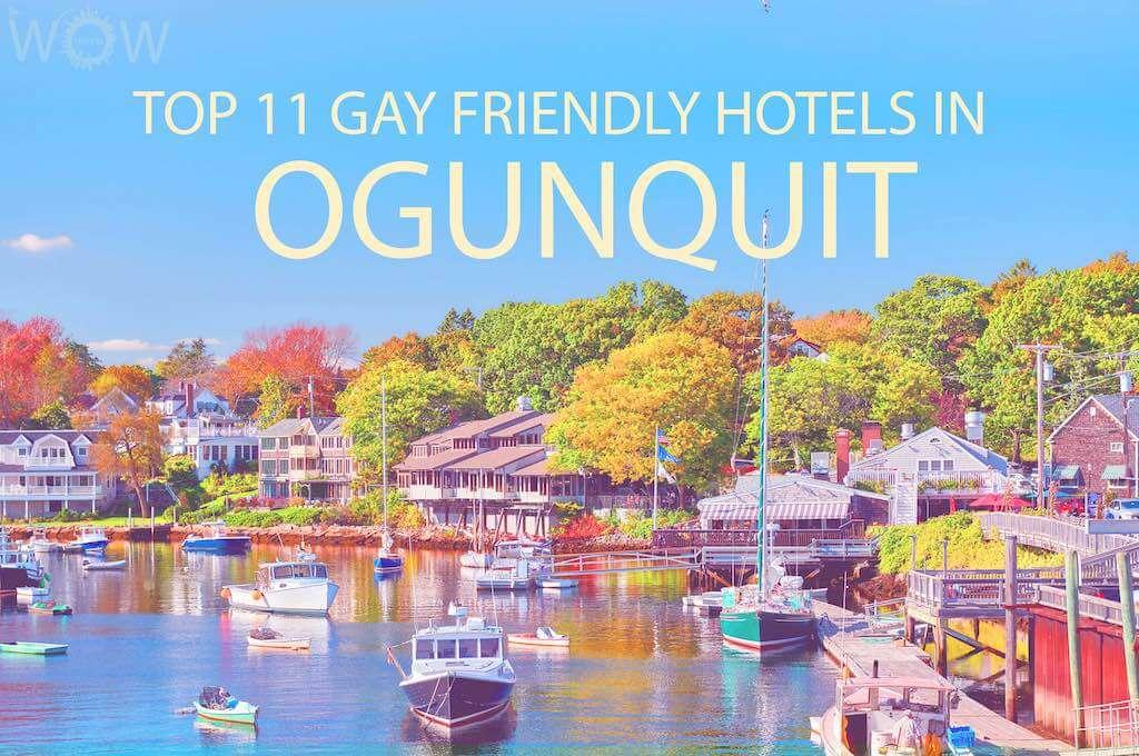 Top 11 Gay Friendly Hotels In Ogunquit, Maine