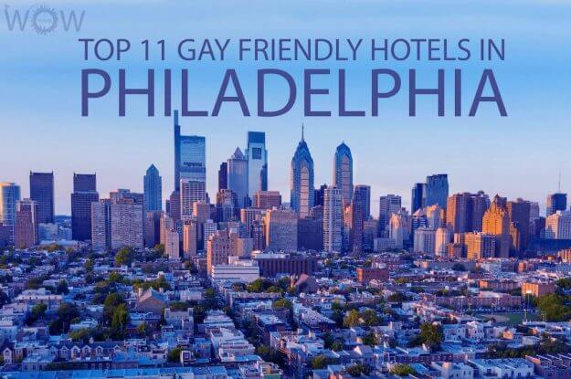 Top 11 Gay Friendly Hotels In Philadelphia