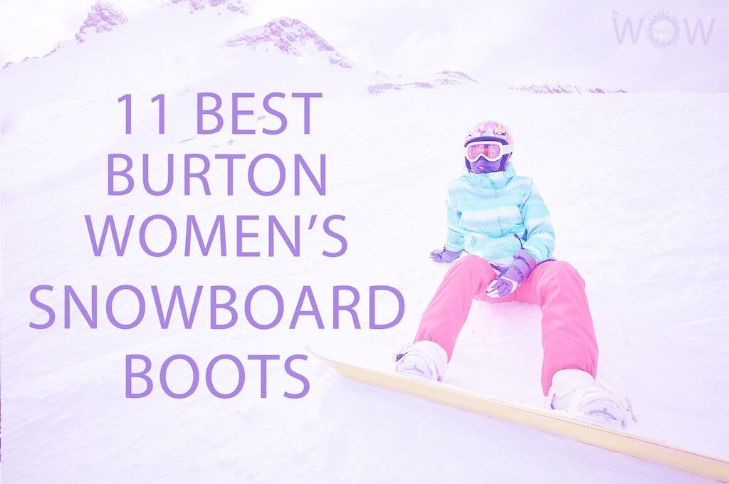11 Best Burton Women's Snowboard Boots