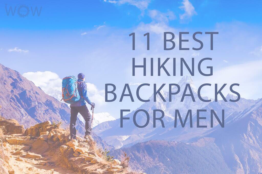 11 Best Hiking Backpacks For Men
