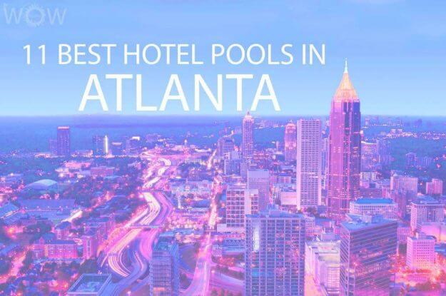 11 Best Hotel Pools In Atlanta