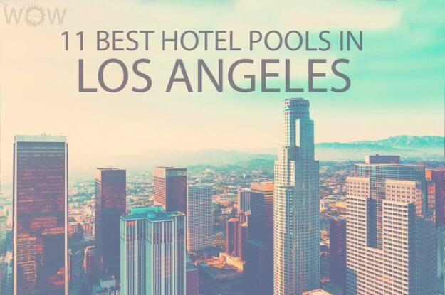 11 Best Hotel Pools In Los Angeles