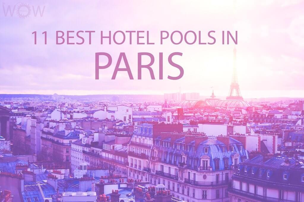 11 Best Hotel Pools In Paris