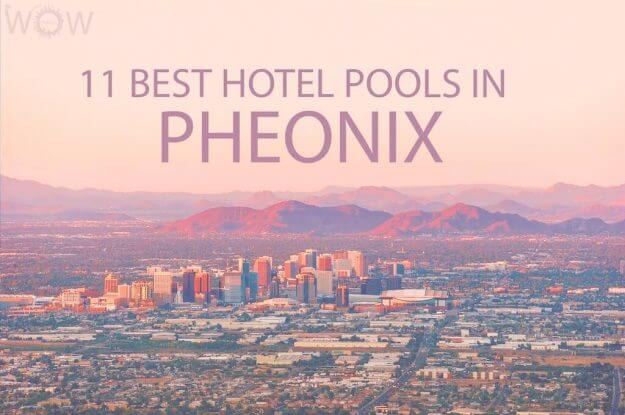 11 Best Hotel Pools In Pheonix