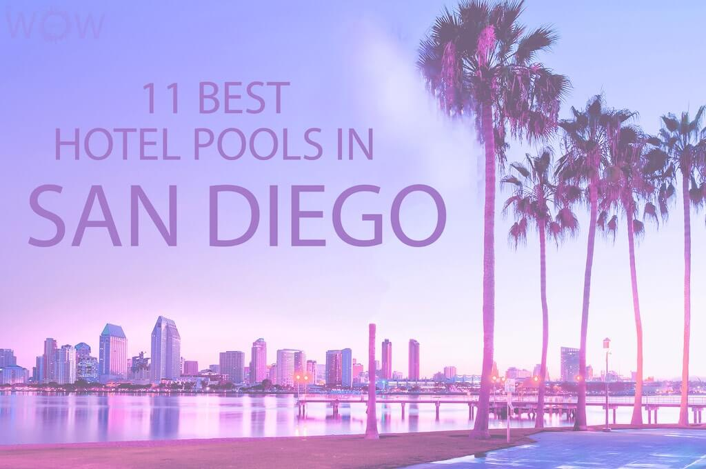 11 Best Hotel Pools In San Diego