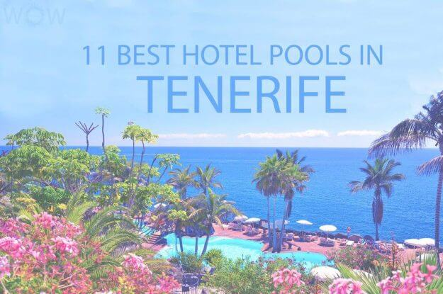11 Best Hotel Pools In Tenerife