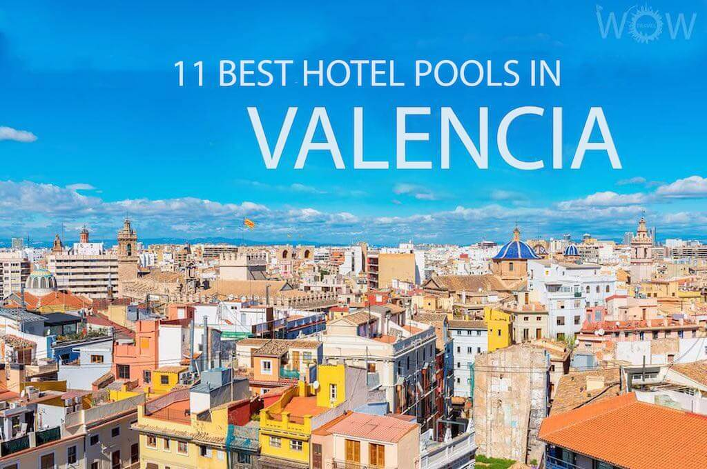 11 Best Hotel Pools In Valencia