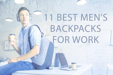 11 Best Men's Backpacks For Work