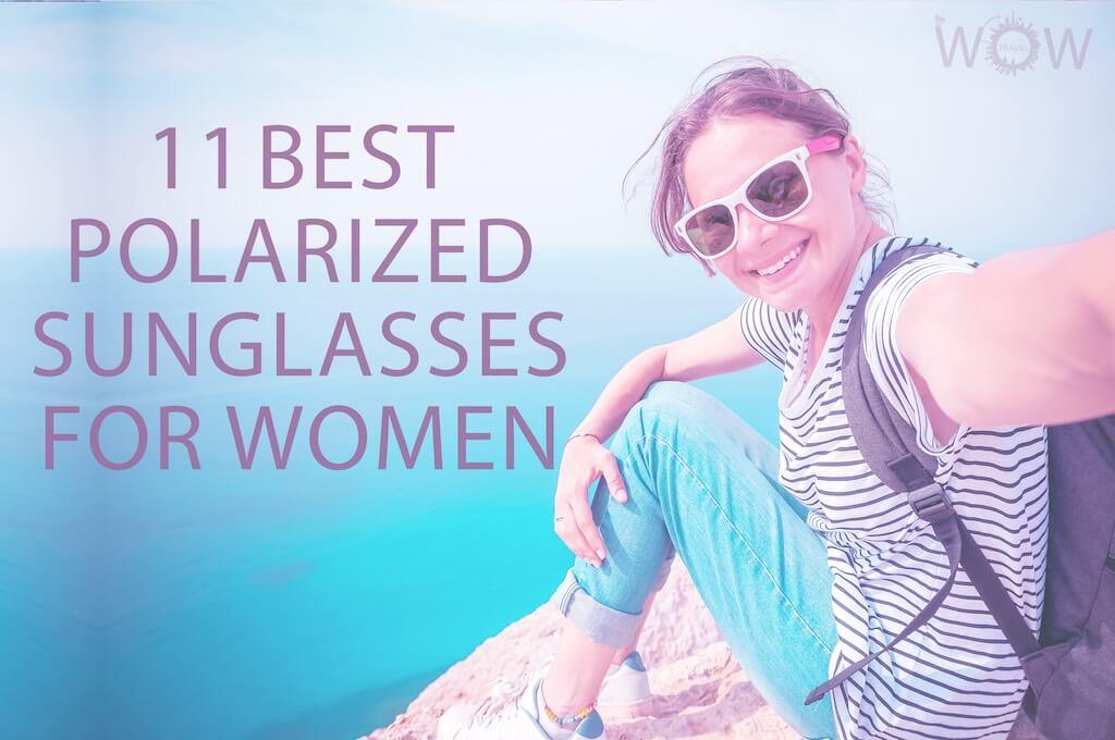 11 Best Polarized Sunglasses For Women