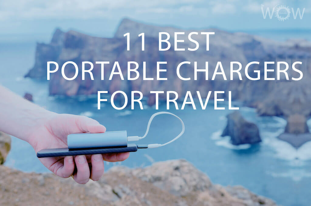 11 Best Portable Chargers For Travel