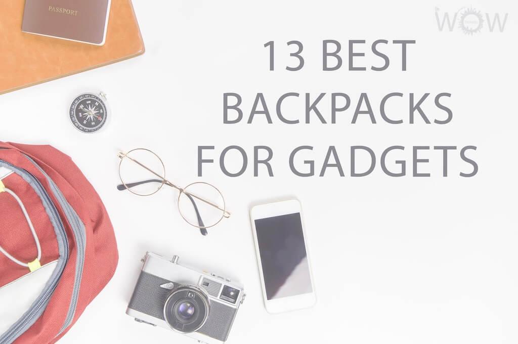 13 Best Backpacks For Gadgets