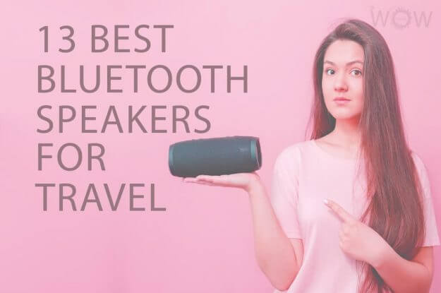 13 Best Bluetooth Speakers For Travel