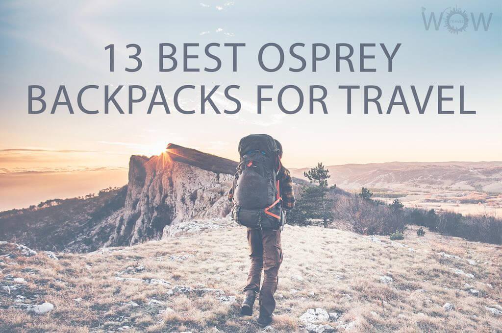 13 Best Osprey Backpacks For Travel