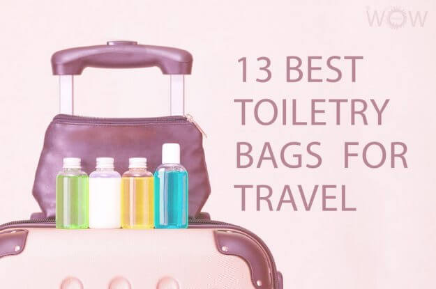 13 Best Toiletry Bags For Travel