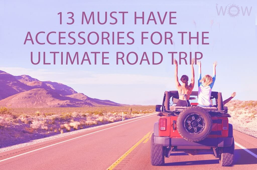 13 Must Have Accessories For The Ultimate Road Trip