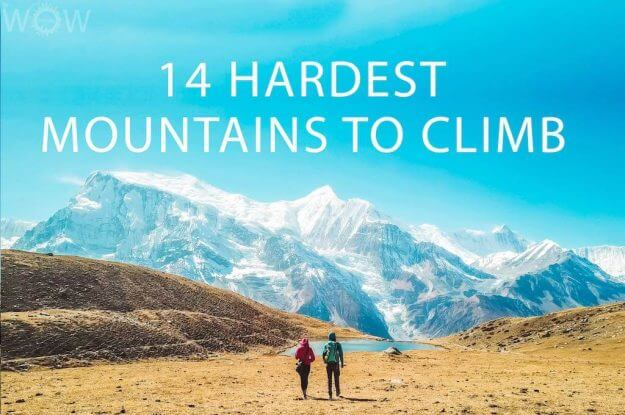 14 Hardest Mountains To Climb