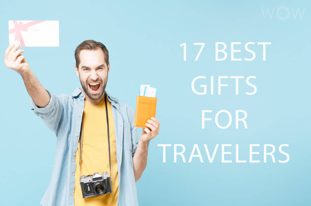 17 Best Gifts For Travelers