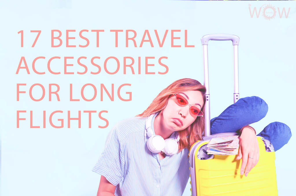 17 Best Travel Accessories For Long Flights