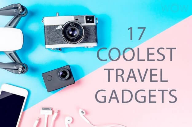 17 Coolest Travel Gadgets