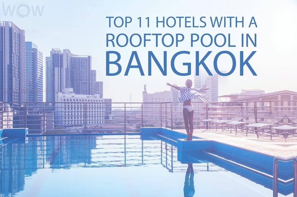 Los 11 Mejores Hoteles con Piscina en la Azotea en Bangkok