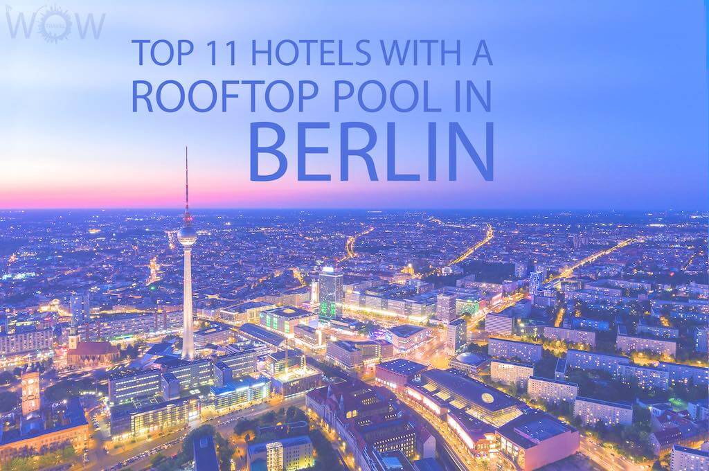 Top 11 Hotels With A Rooftop Pool In Berlin