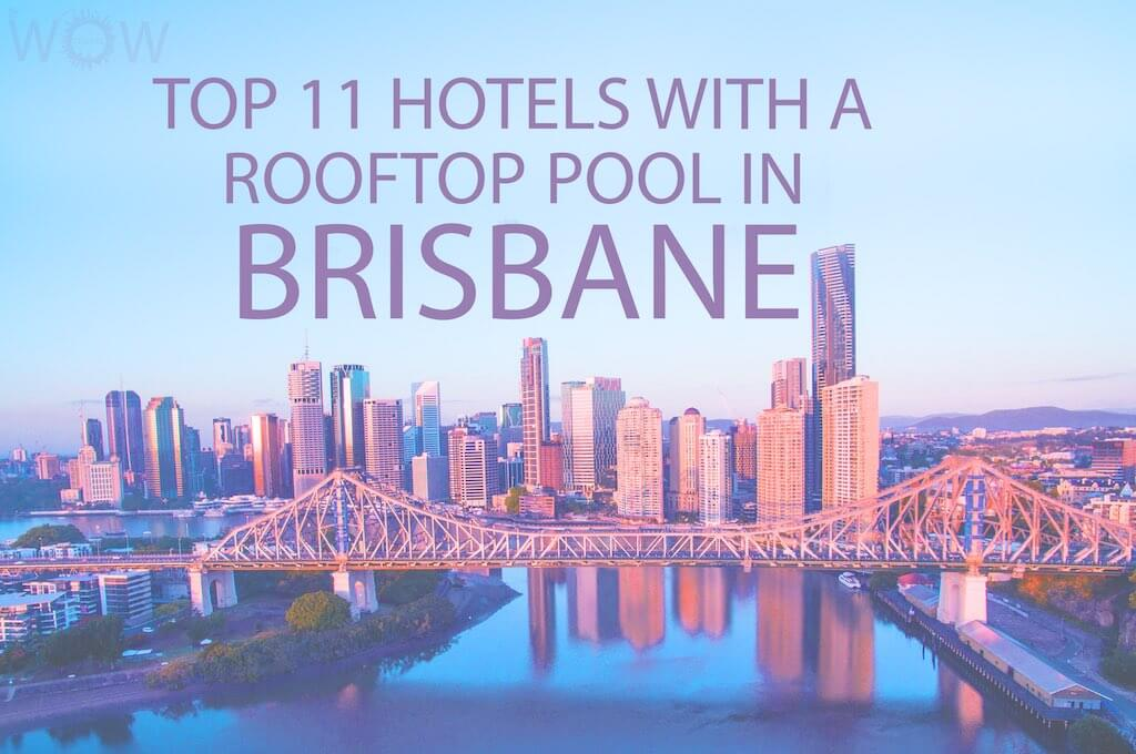 Top 11 Hotels With A Rooftop Pool In Brisbane