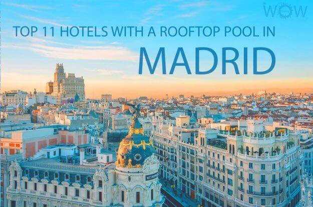 Top 11 Hotels With A Rooftop Pool In Madrid