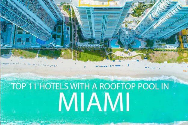 Top 11 Hotels With A Rooftop Pool In Miami