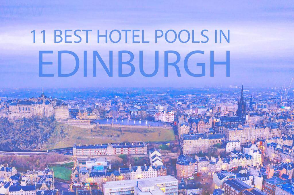 11 Best Hotel Pools In Edinburgh