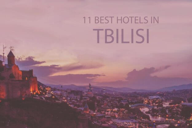 11 Best Hotels in Tbilisi