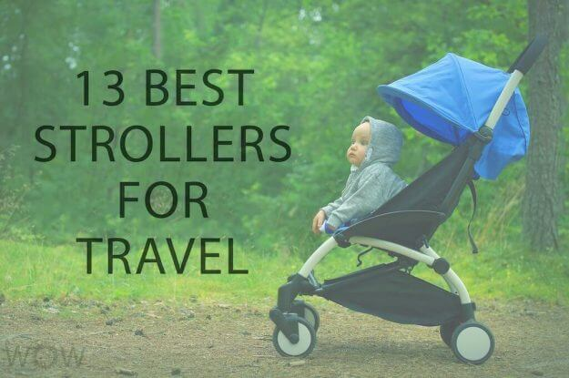 13 Best Strollers For Travel