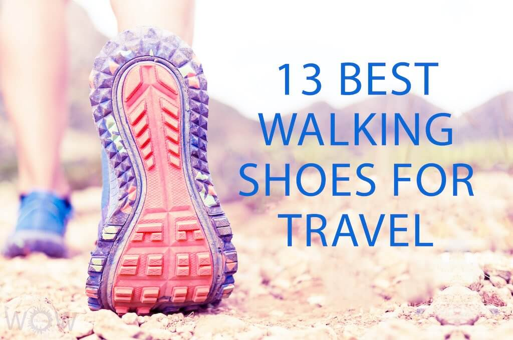 13 Best Walking Shoes For Travel