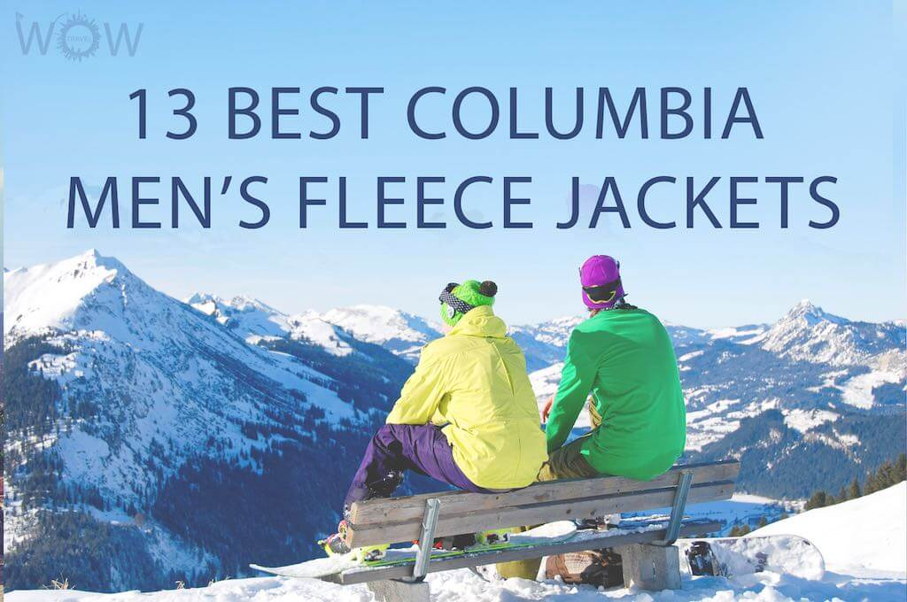 13 Best Columbia Men's Fleece Jackets