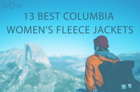 13 Best Columbia Women's Fleece Jackets
