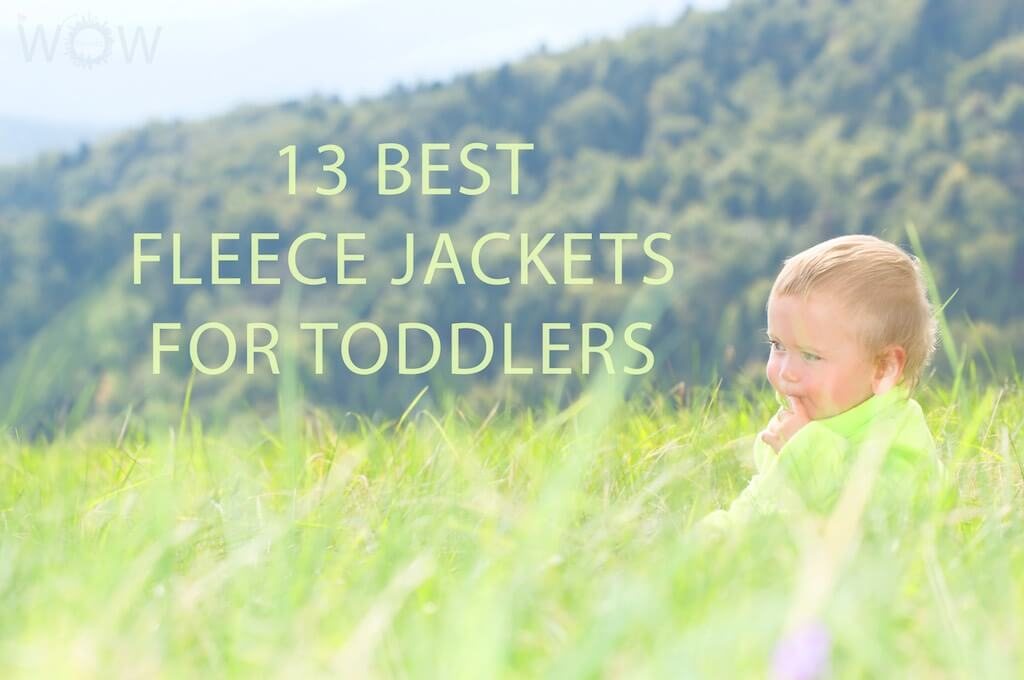 13 Best Fleece Jackets For Toddlers