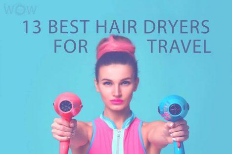 13 Best Hair Dryers For Travel